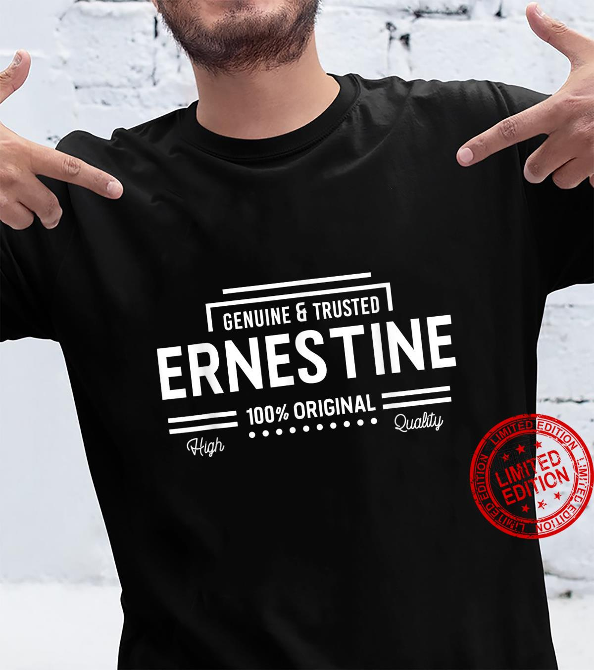 100% Ernestine Genuine and Trusted Personalized Name Shirt