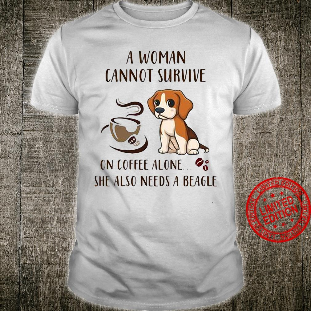 A Woman Cannot Survive On Coffee Alone She Also Needs A Beagle Shirt