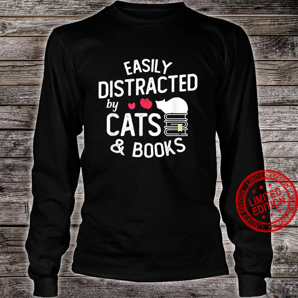 Cute Book Easily Distracted by Cats and Books Shirt long sleeved