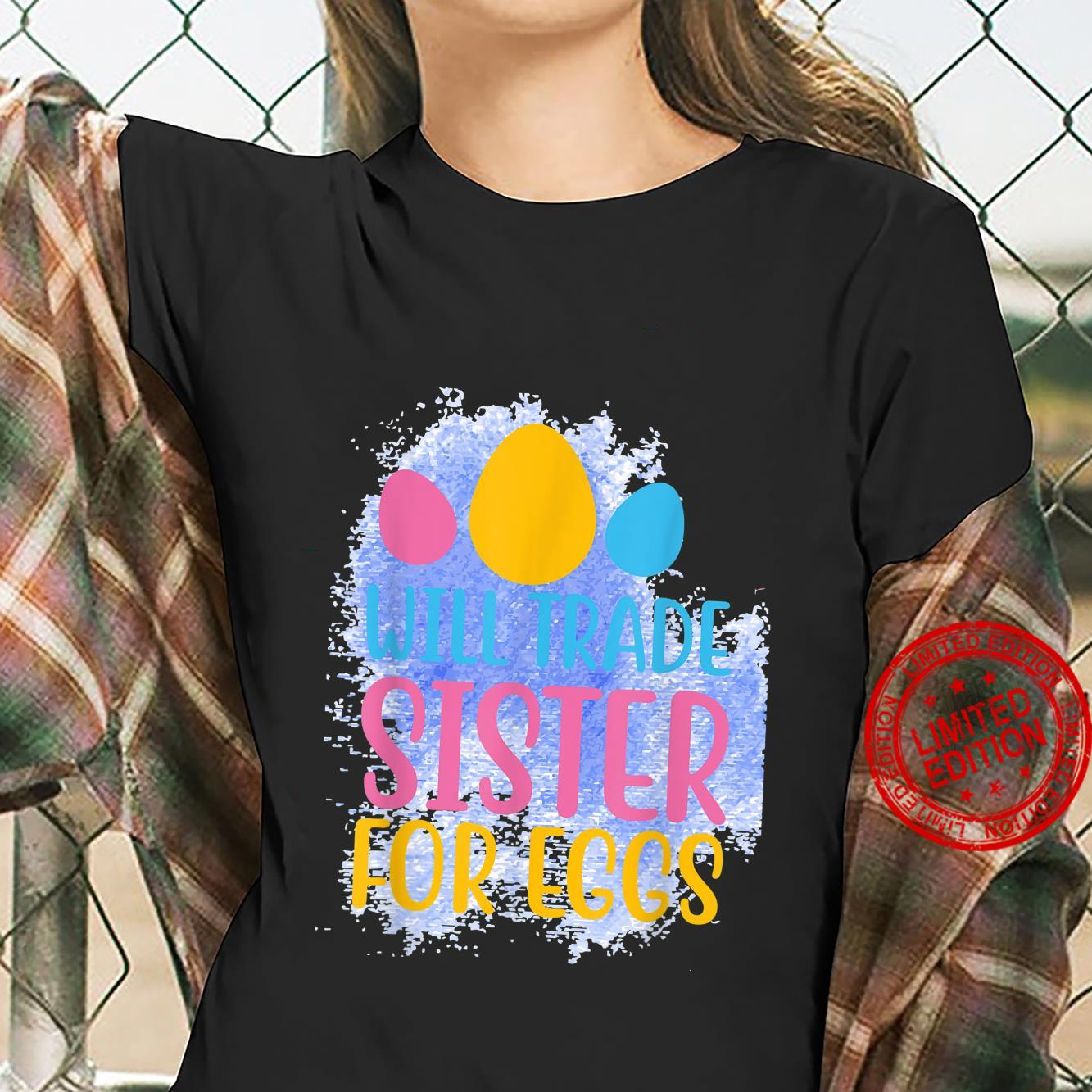 Easter Will Trade Sister For Eggs Pastel Festive Springtime Shirt ladies tee