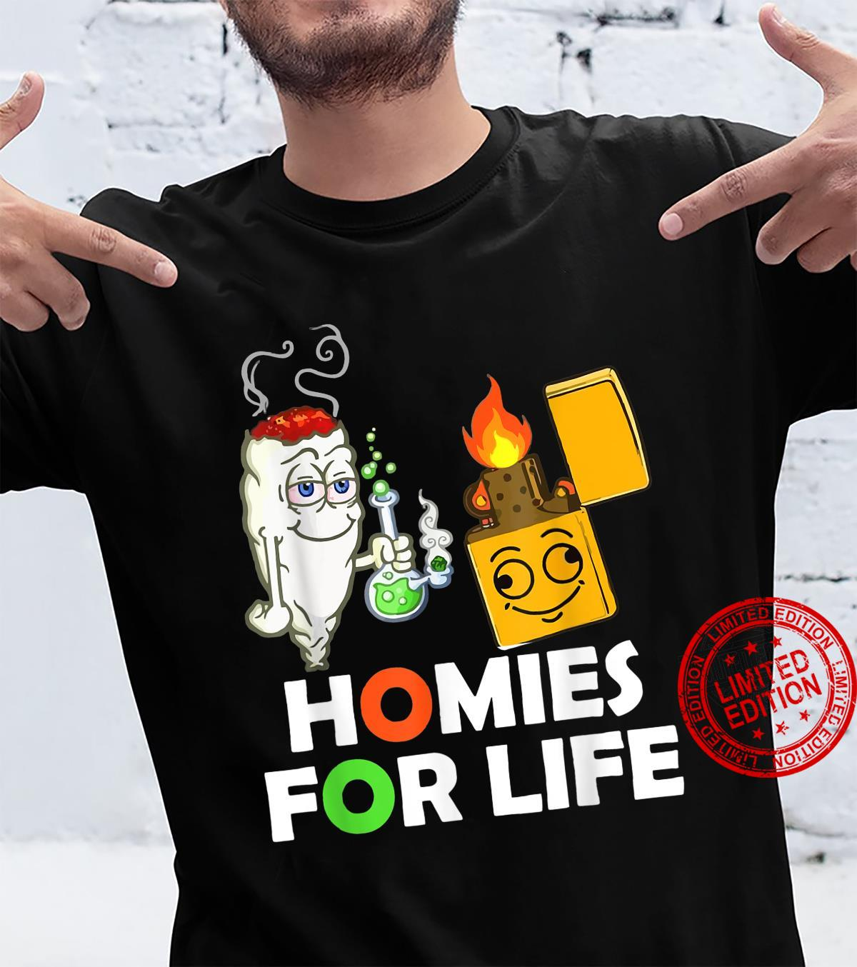 Funny Homies for Life Weed Shirt
