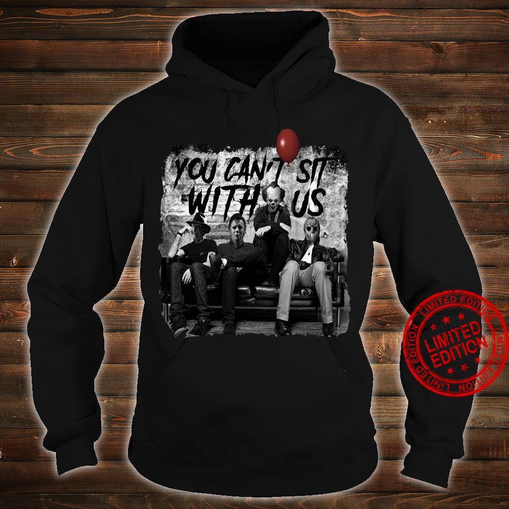 Horror Movies Characters You Can't Sit With Us Shirt hoodie
