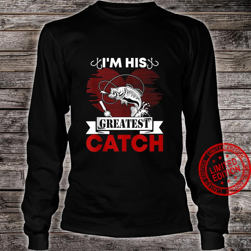 I'm His Greatest Catch Fishing Couples For Her Shirt long sleeved