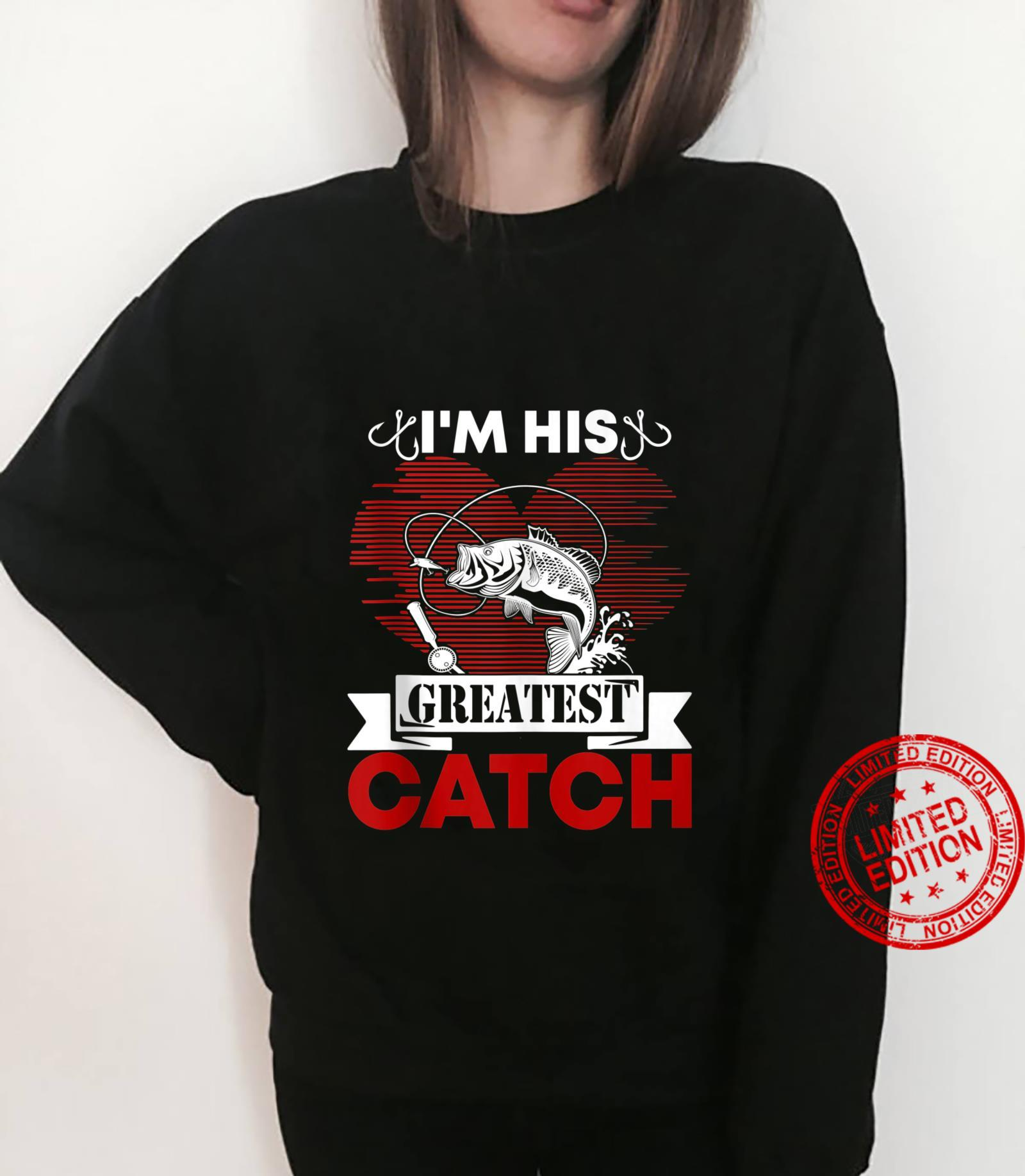 I'm His Greatest Catch Fishing Couples For Her Shirt sweater