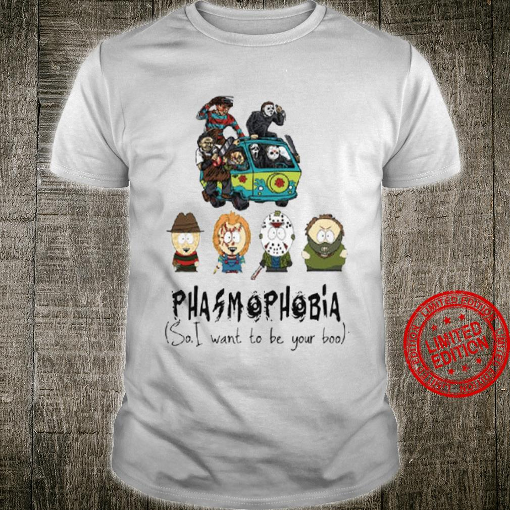 Phasmophobia So I Want To Be Your Boo Shirt