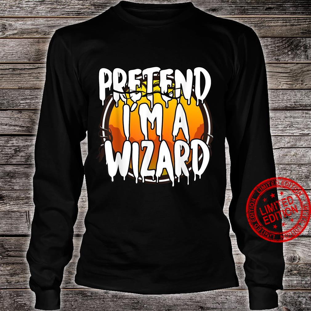 Pretend I'm A Wizard Happy Halloween Day 2021 Couple Costume Shirt long sleeved