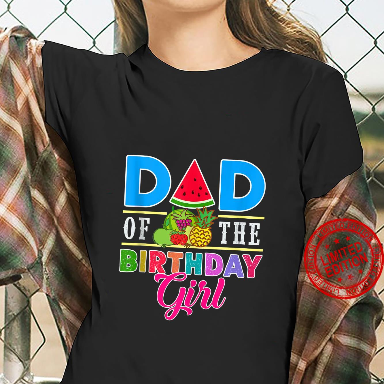 Twotti Fruity Theme Dad Of The Birthday Girl Sweetie Party Shirt ladies tee