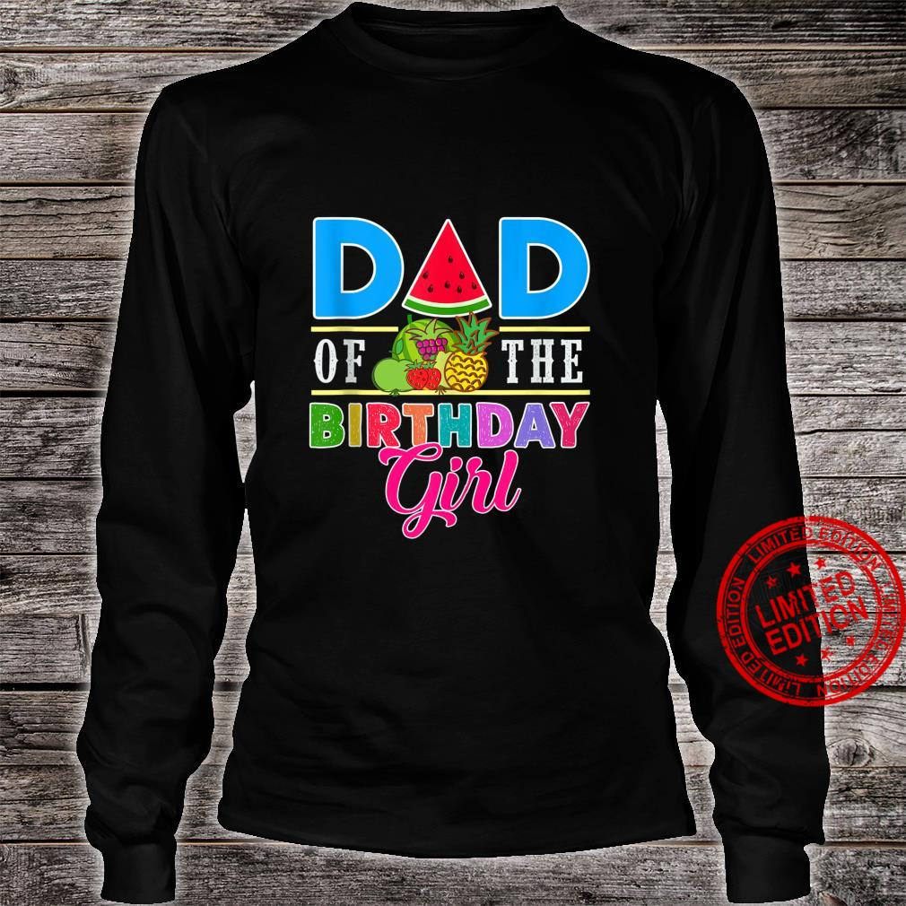 Twotti Fruity Theme Dad Of The Birthday Girl Sweetie Party Shirt long sleeved