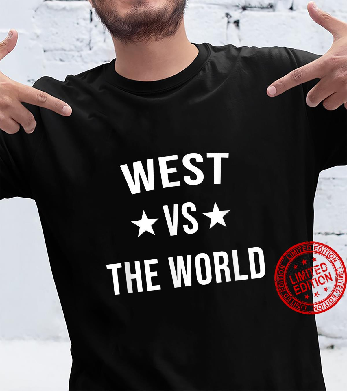 WEST Vs The World Family Reunion Last Name Team Custom Shirt