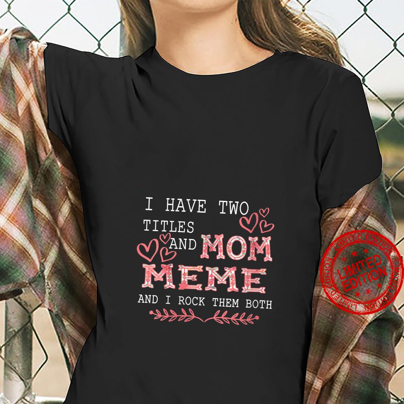 Womens I Have Two Titles Mom And Meme Floral Meme Shirt ladies tee
