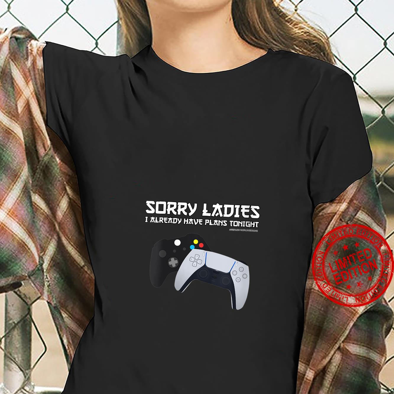 Womens Sorry Ladies I Have Plans Video Game Novelty Shirt ladies tee