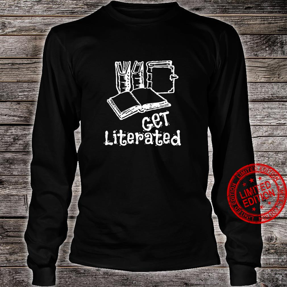 Word Play Get Literated Shirt long sleeved