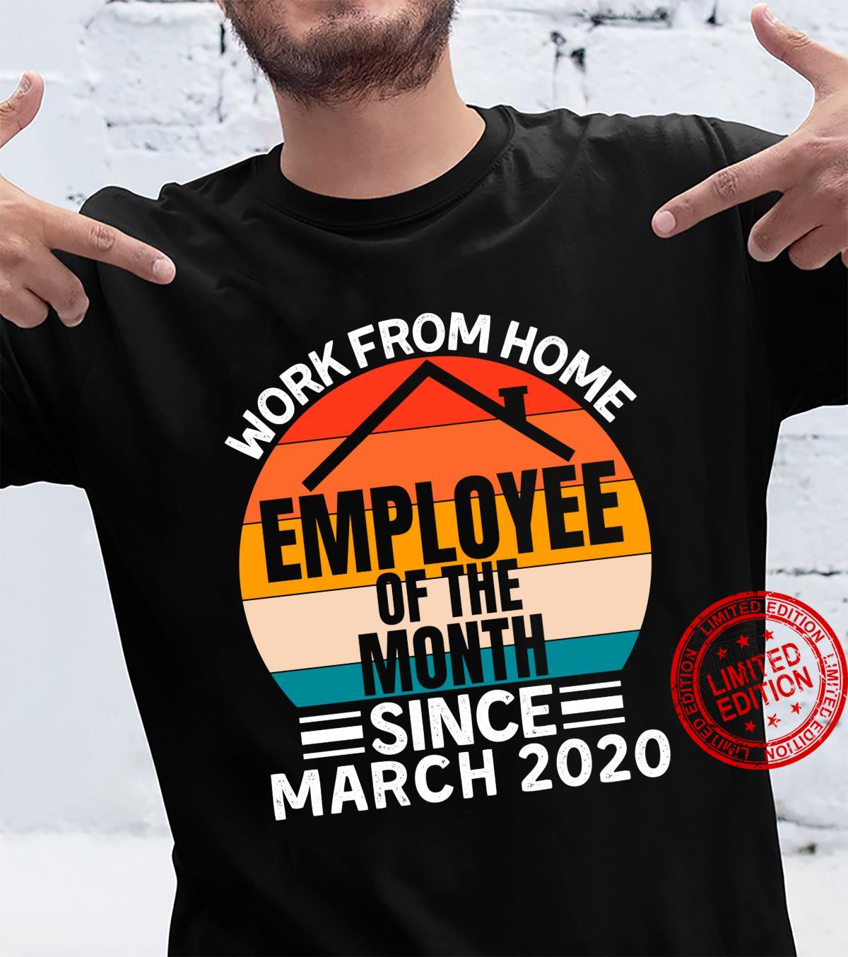 Work From Home Employee Of The Month Employee Appreciation Shirt
