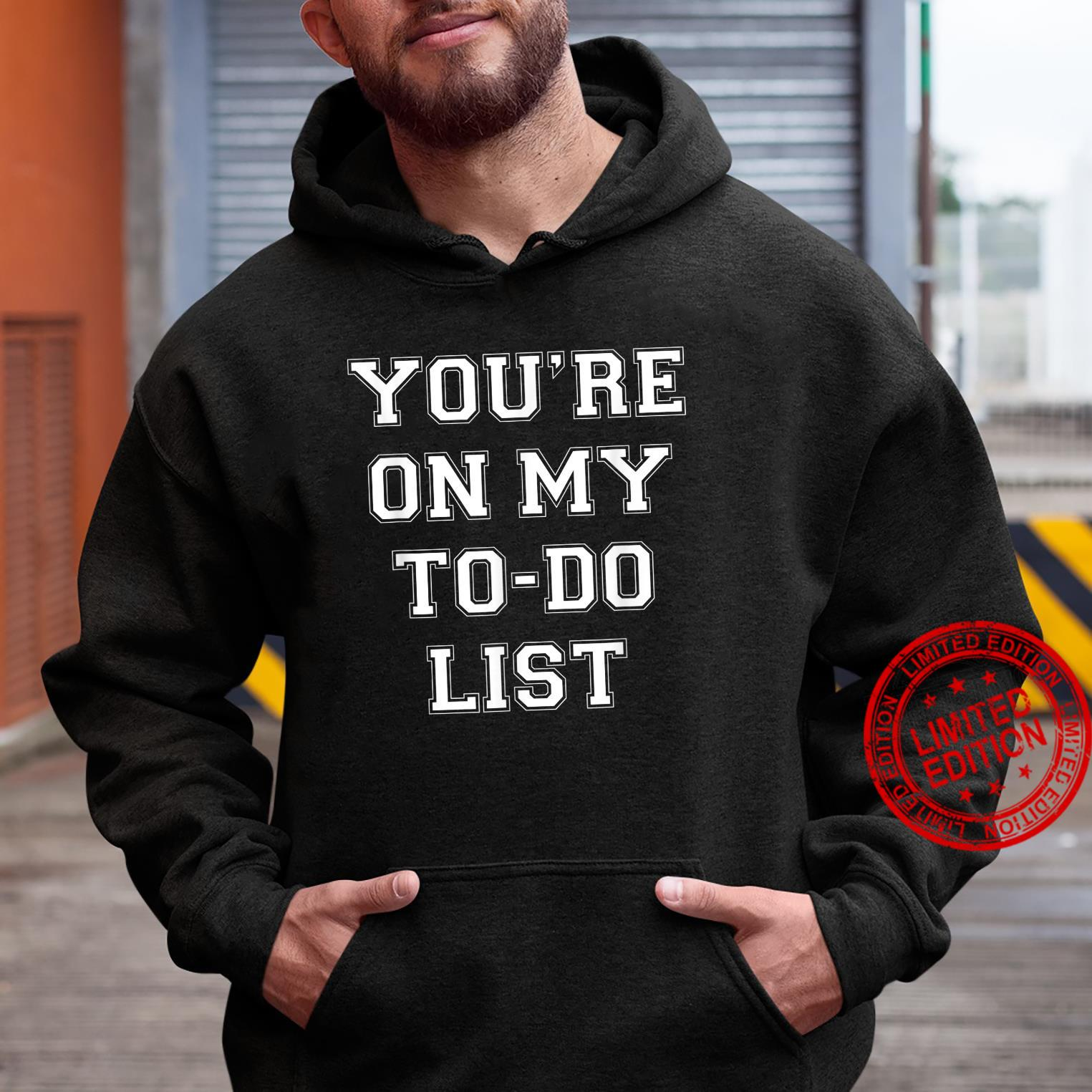 You're On My To Do List Shirt hoodie