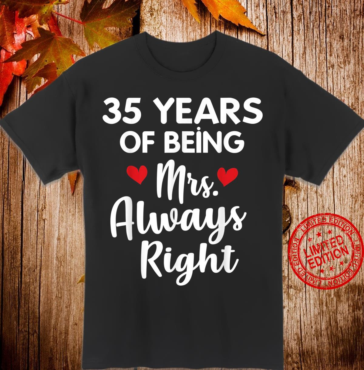 35th Wedding Gift Mrs Always Right Anniversary for Wife Shirt