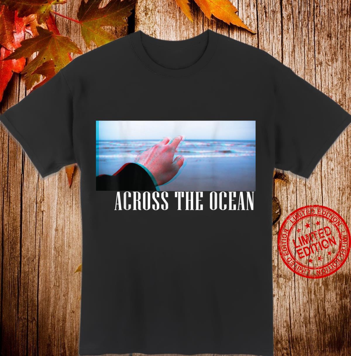 Across The Ocean Shirt