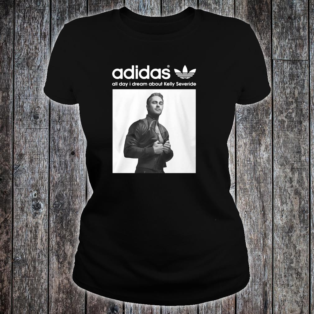 Adidas all day i dream about Kelly Severide shirt ladies tee