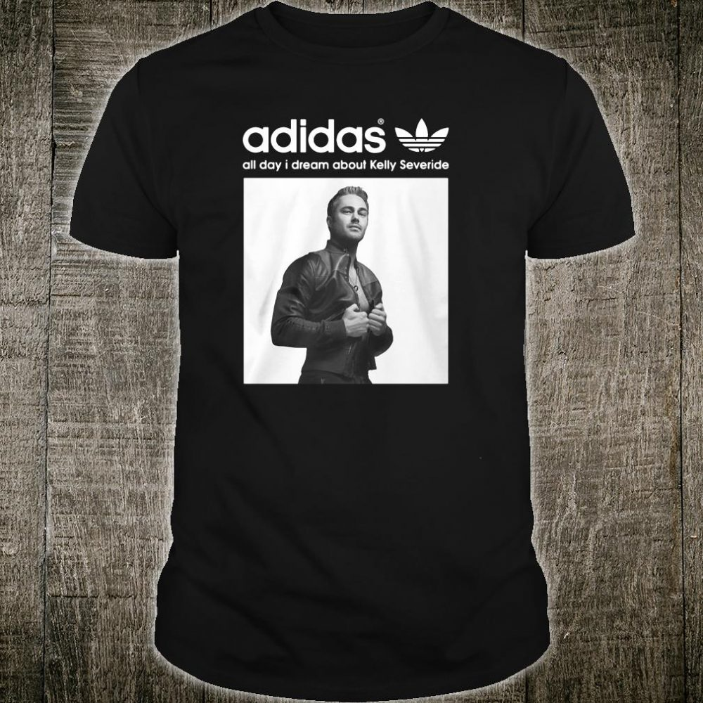 All day i dream about Kelly Severide shirt