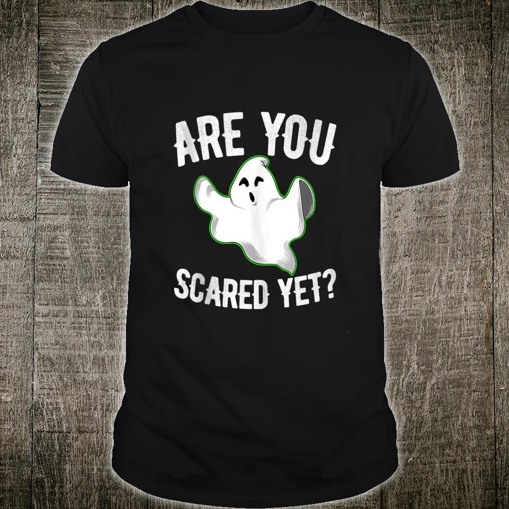 Are You Scared Yet Halloween Shirt