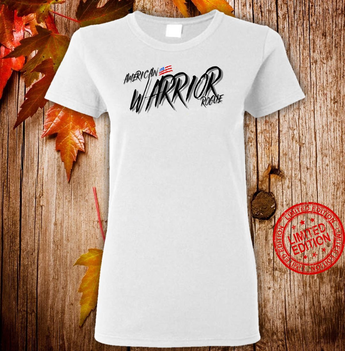 Armed Forces Rogue Warrior Military Army Soldier Tough Guy Shirt ladies tee