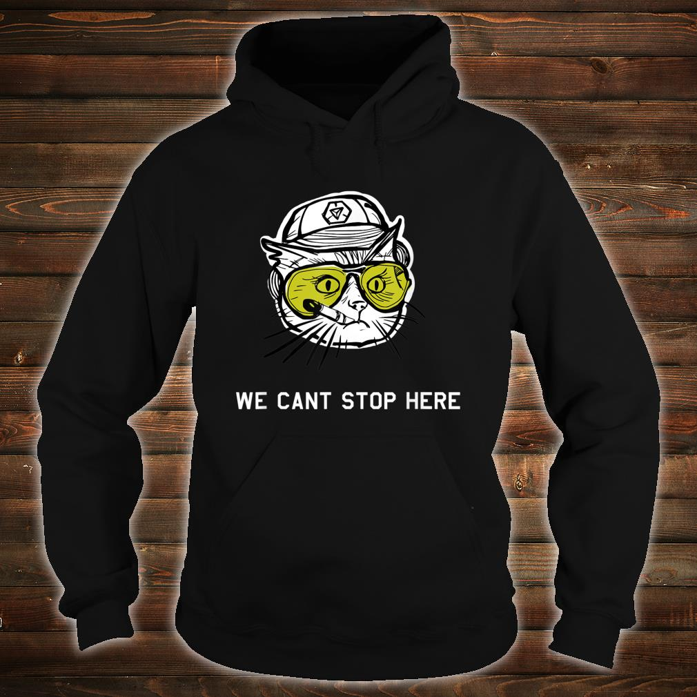 BC Cat we cant stop here Shirt hoodie