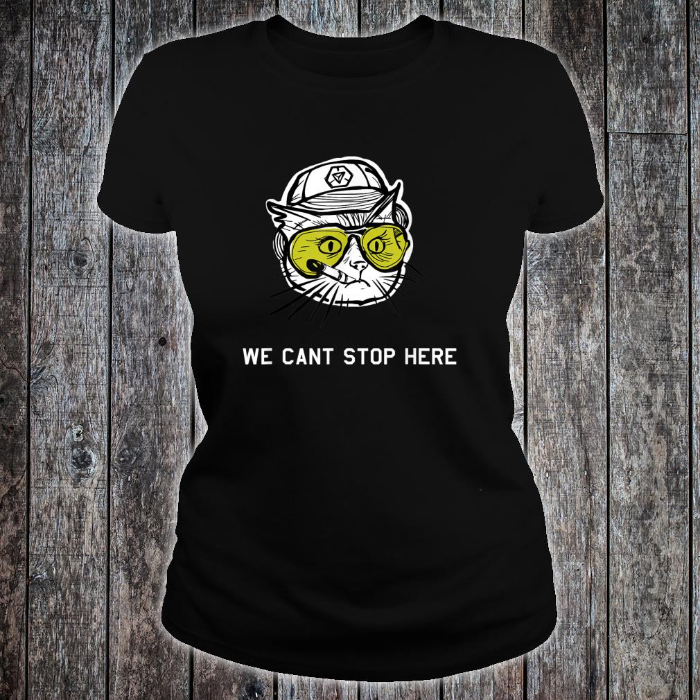 BC Cat we cant stop here Shirt ladies tee