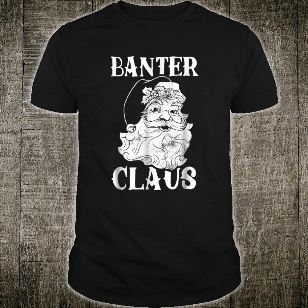 Banter Claus Shirt Christmas Santa Vintage Shirt