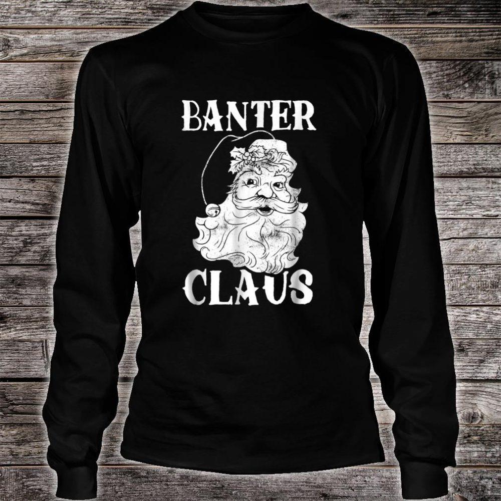 Banter Claus Shirt Christmas Santa Vintage Shirt long sleeved