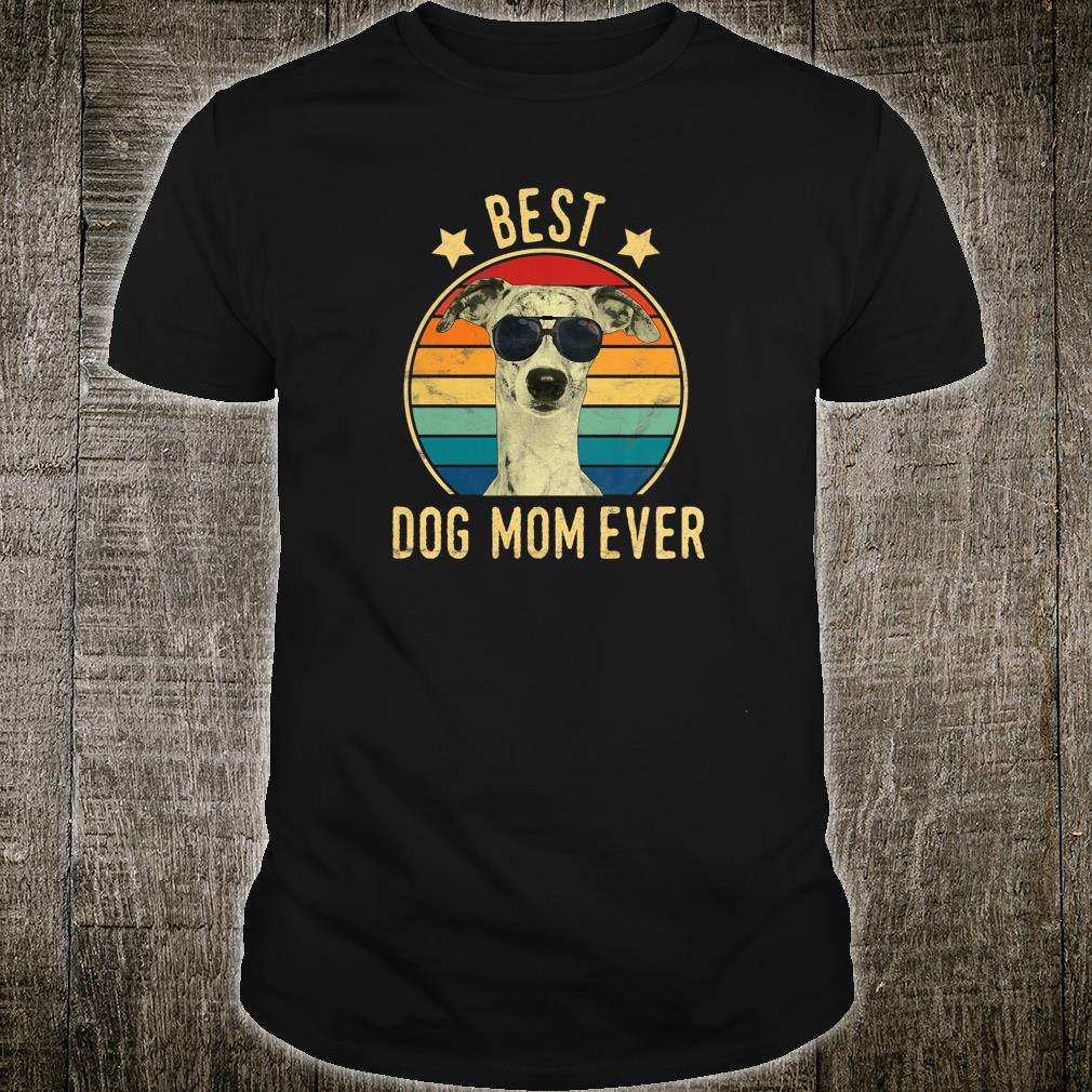 Best Dog Mom Ever Whippet Mother's Day Shirt