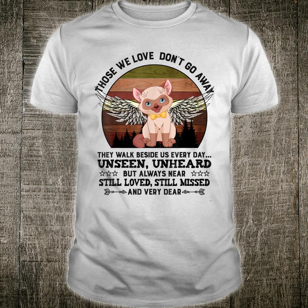 Cat, those we love don't go away shirt