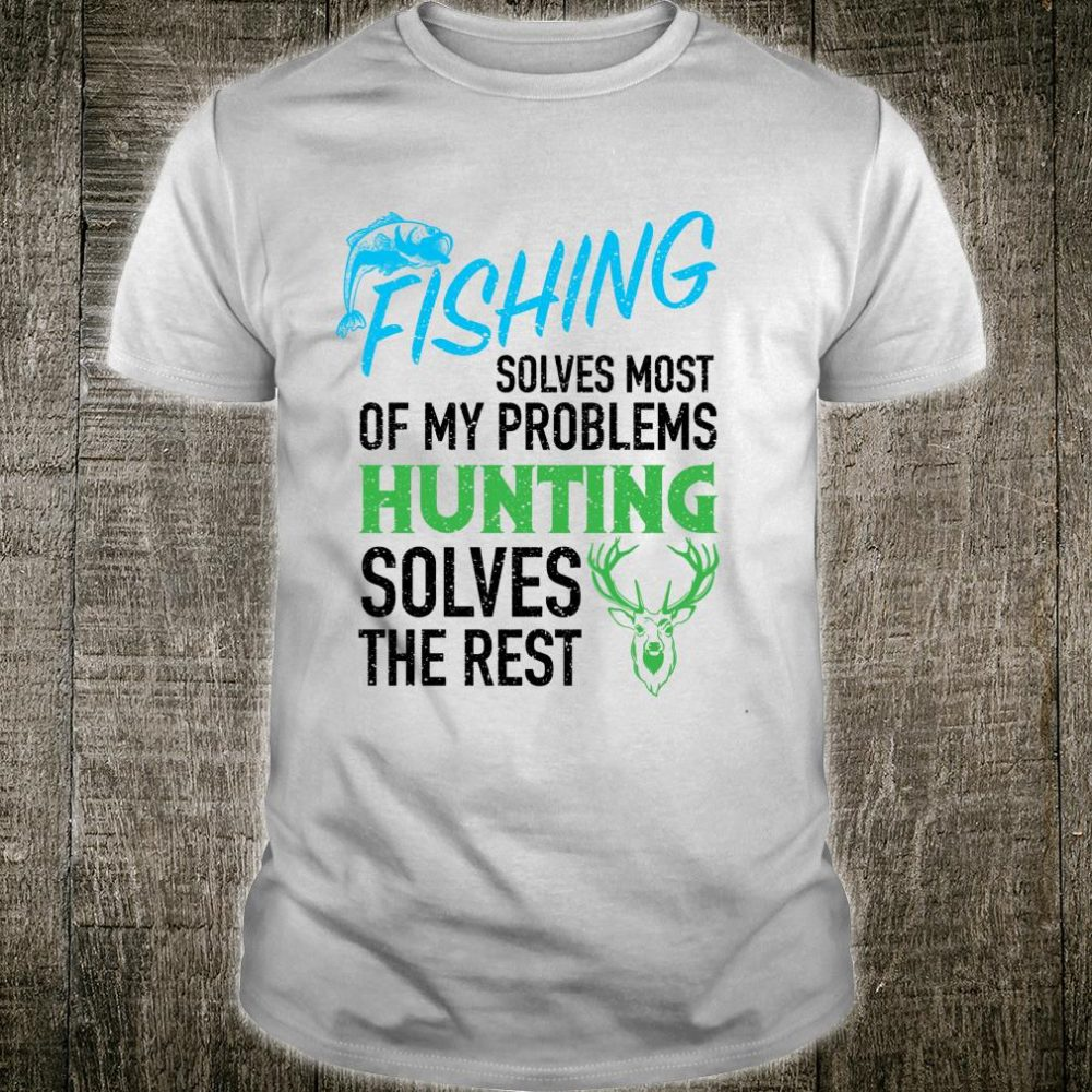 Cool Fishing Hunting Solve My Problems Hunter Shirt