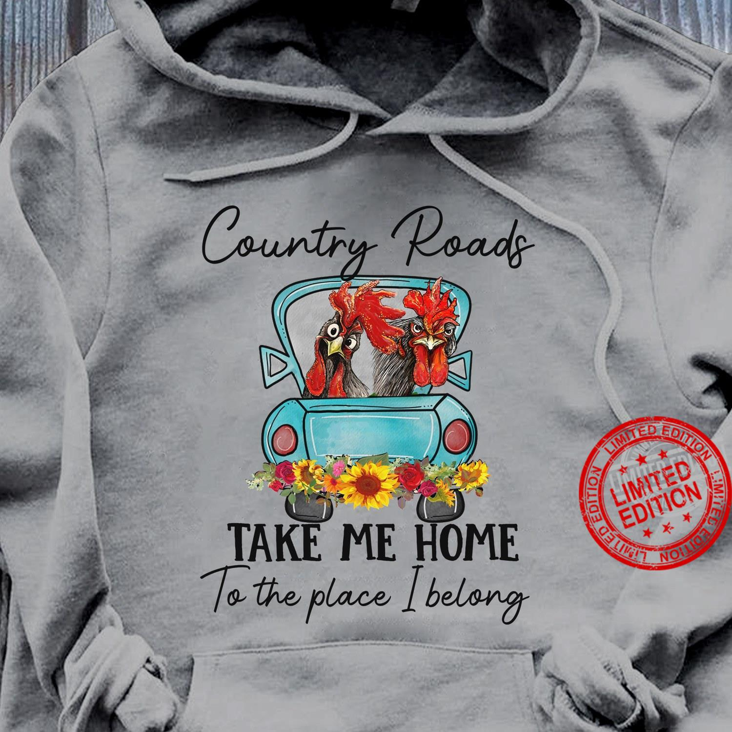 Country Roads Take Me Home To The Place I Belong Shirt
