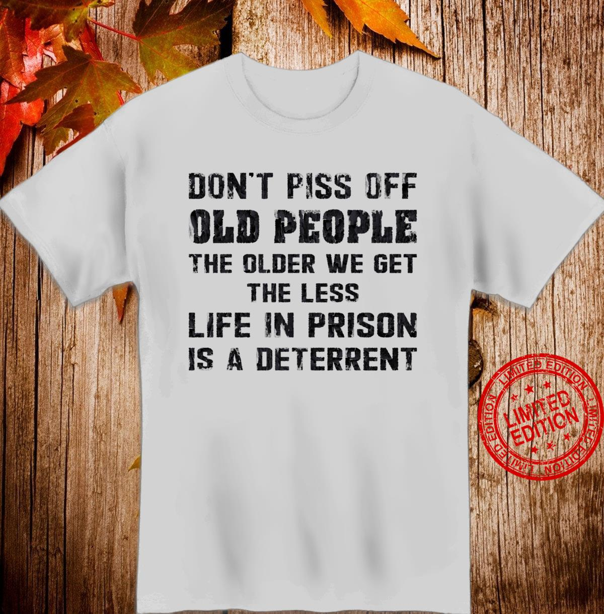 Don't Piss Off Old People Less Life In Prison. Vintage Retro Shirt