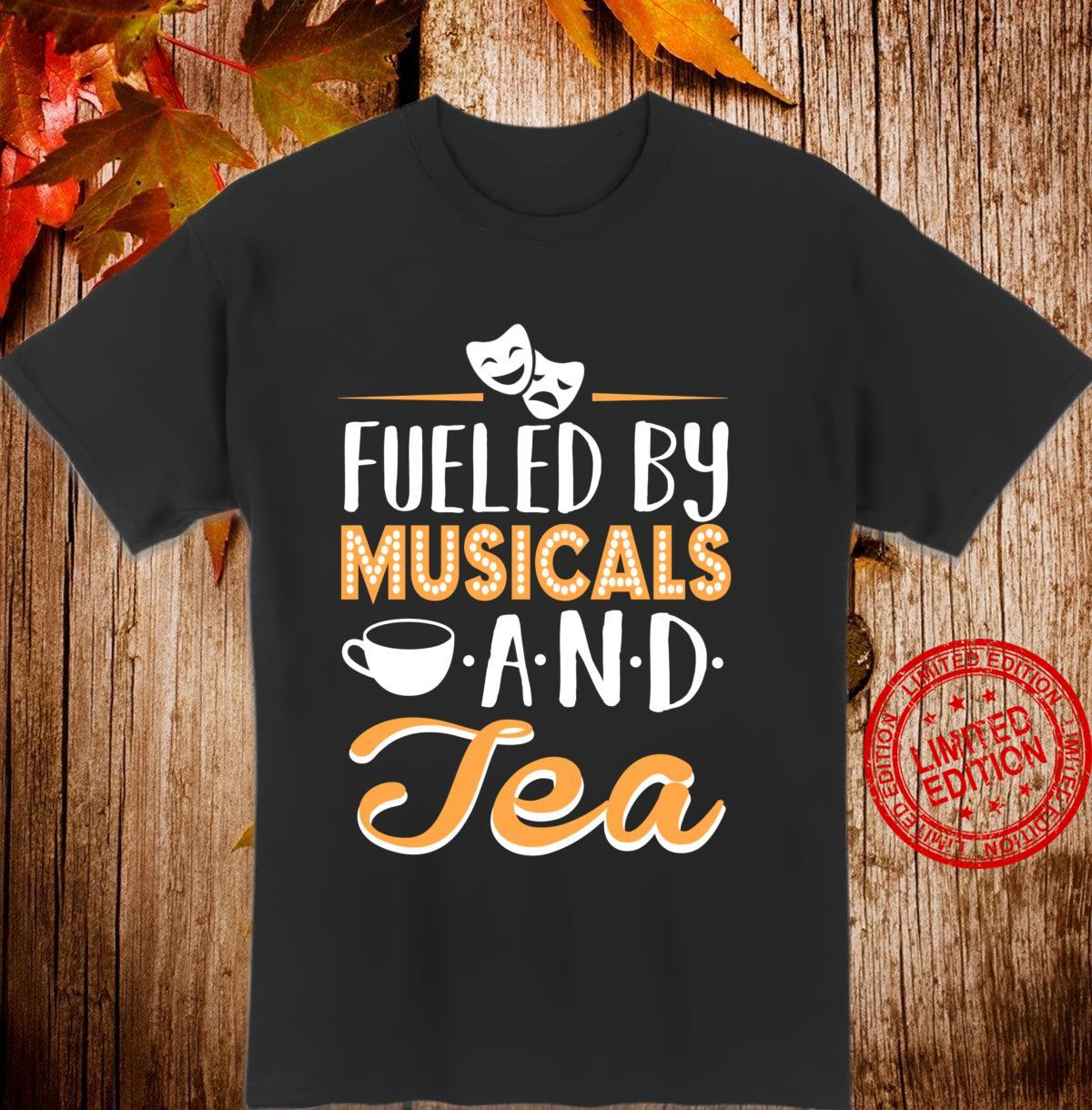 Fueled by Musicals and Tea Langarmshirt Shirt