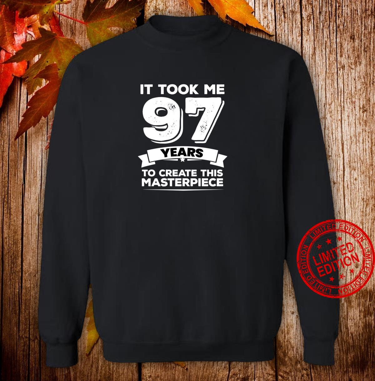 Funny 97th Birthday Slogan Turning 97 Shirt sweater
