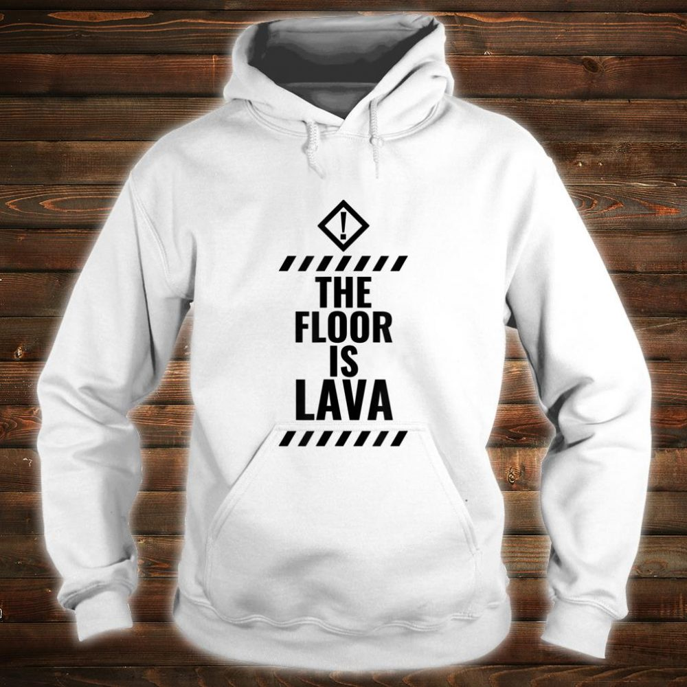 Funny For Children, The Floor Is Lava Shirt hoodie