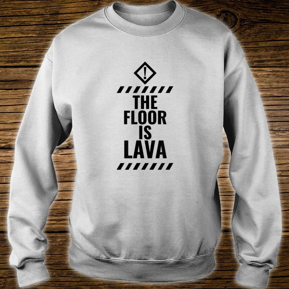 Funny For Children, The Floor Is Lava Shirt sweater