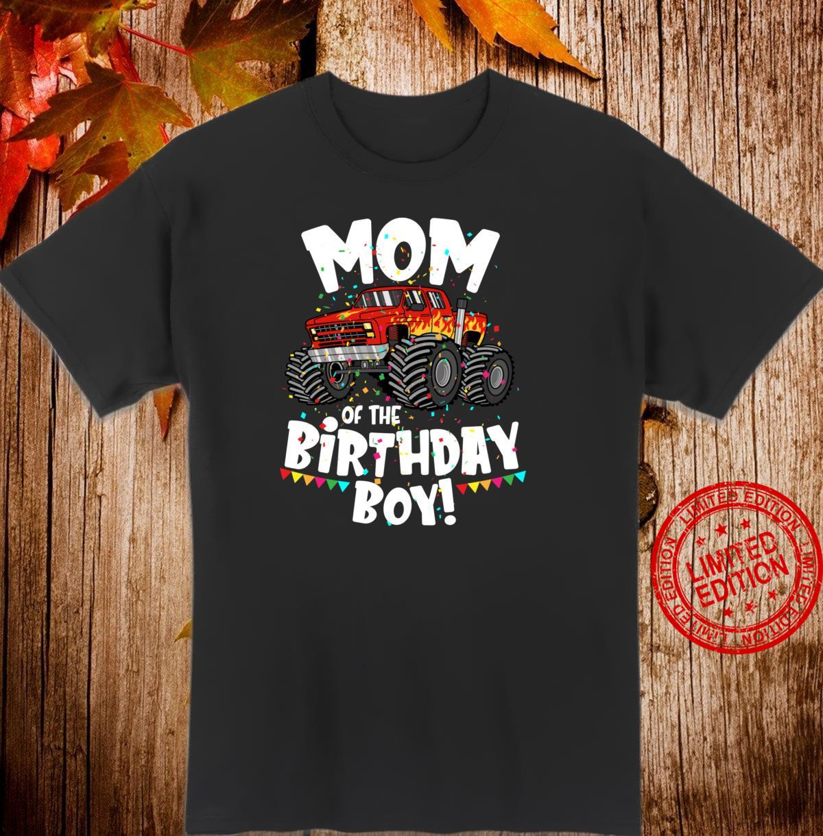 Funny Monster Truck Mom Of The Birthday Boy For Her Shirt