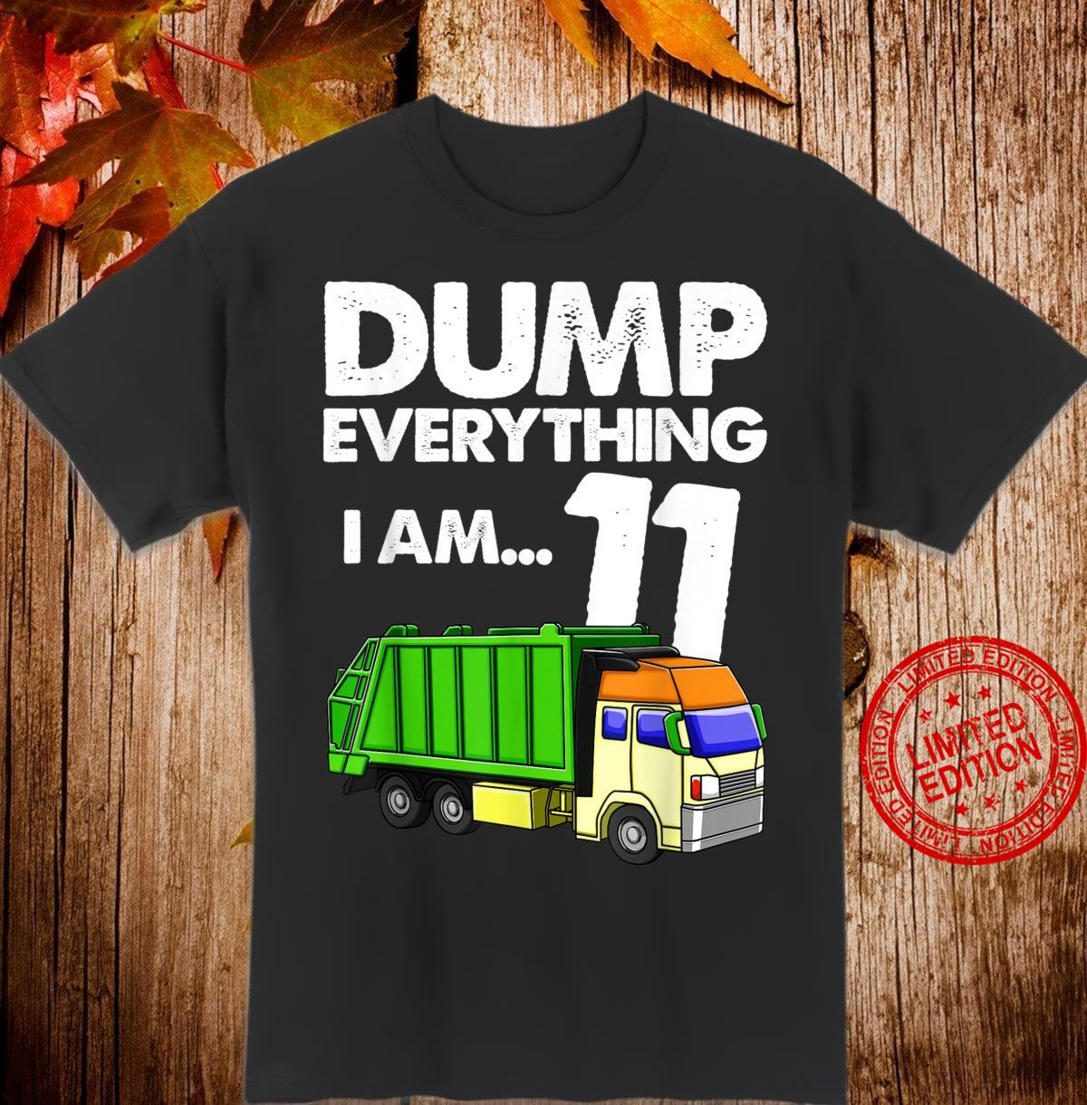 Garbage Truck Shirt Dump Everything I am 11 Party Supplie Shirt