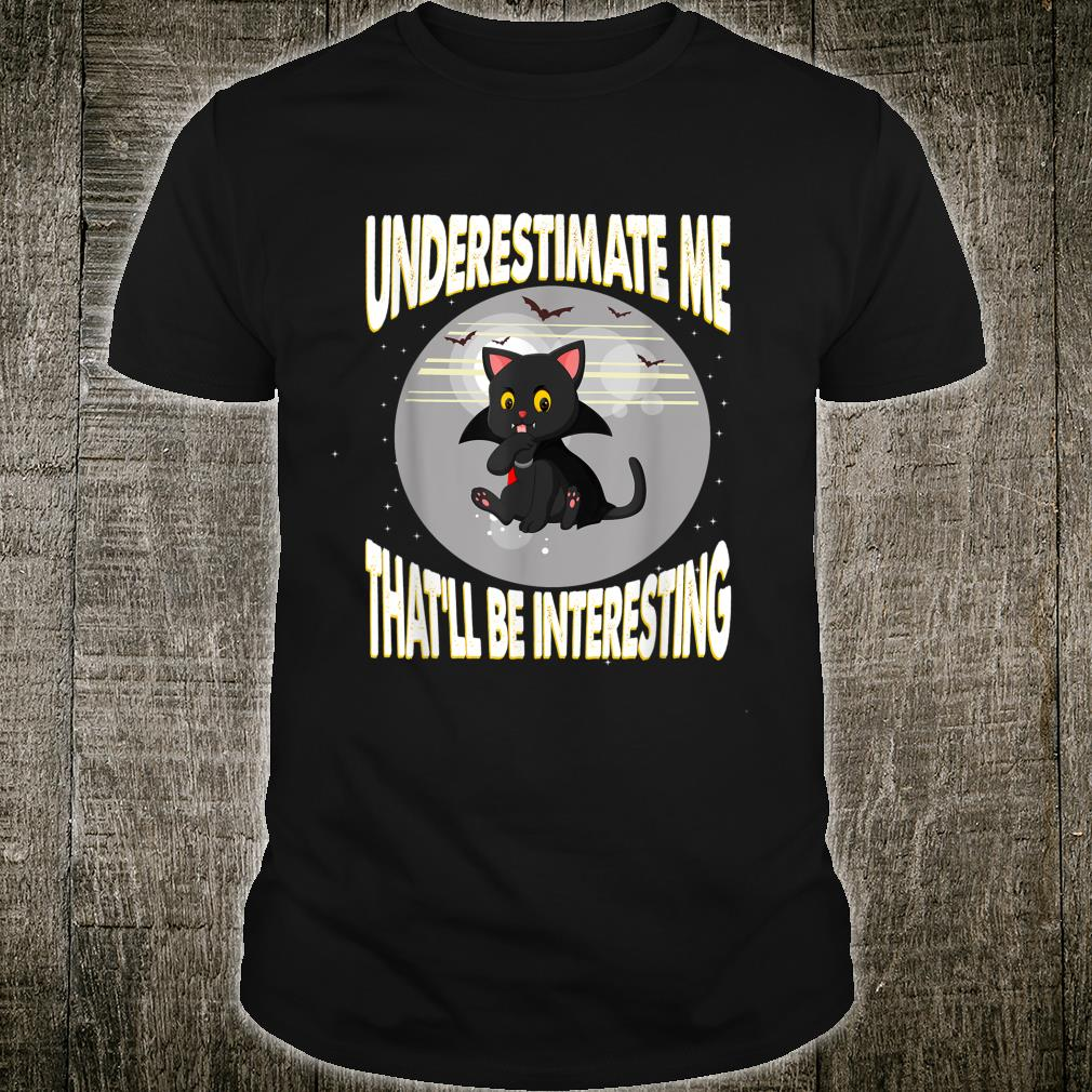 Halloween Cat Vampire Underestimate Me Scary Party Shirt
