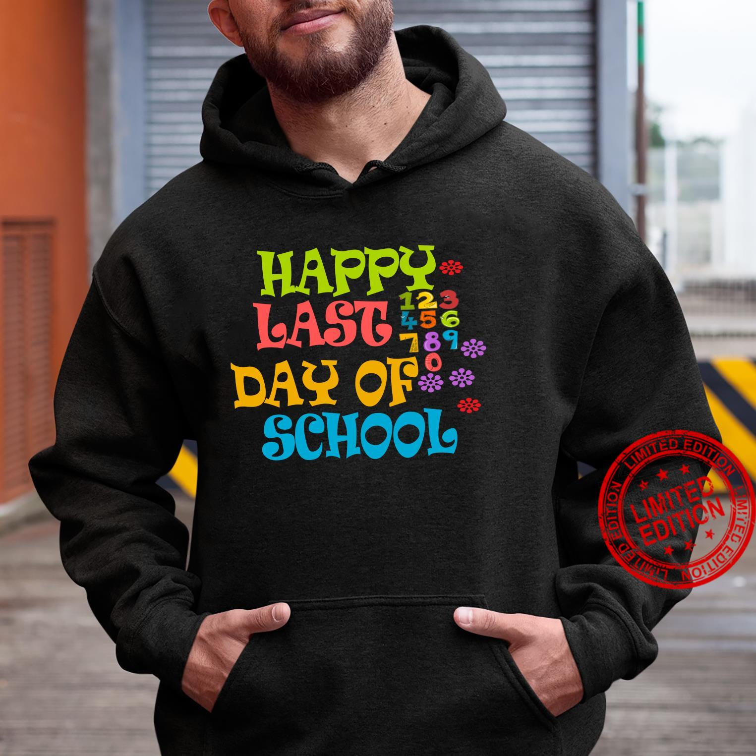 Happy Last Day Of School Shirt For Teachers Students Shirt hoodie