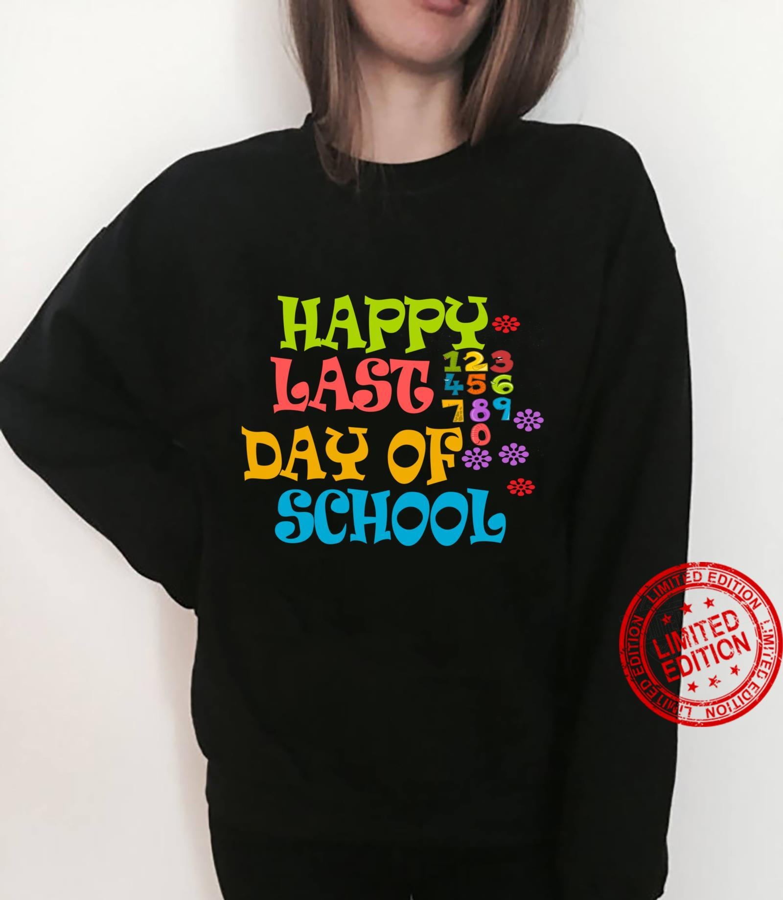 Happy Last Day Of School Shirt For Teachers Students Shirt sweater