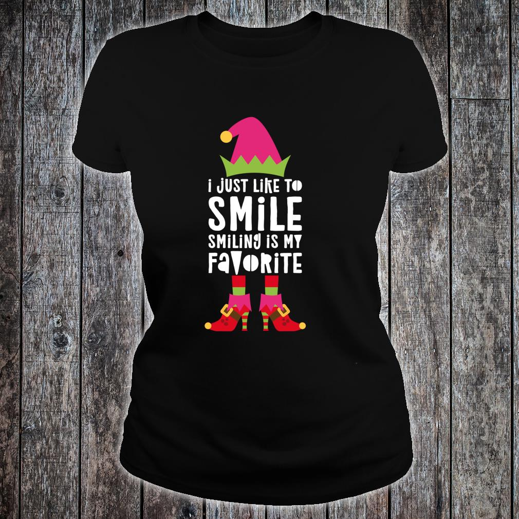 I Just Like to Smile Smiling Is My Favorite Shirt ladies tee