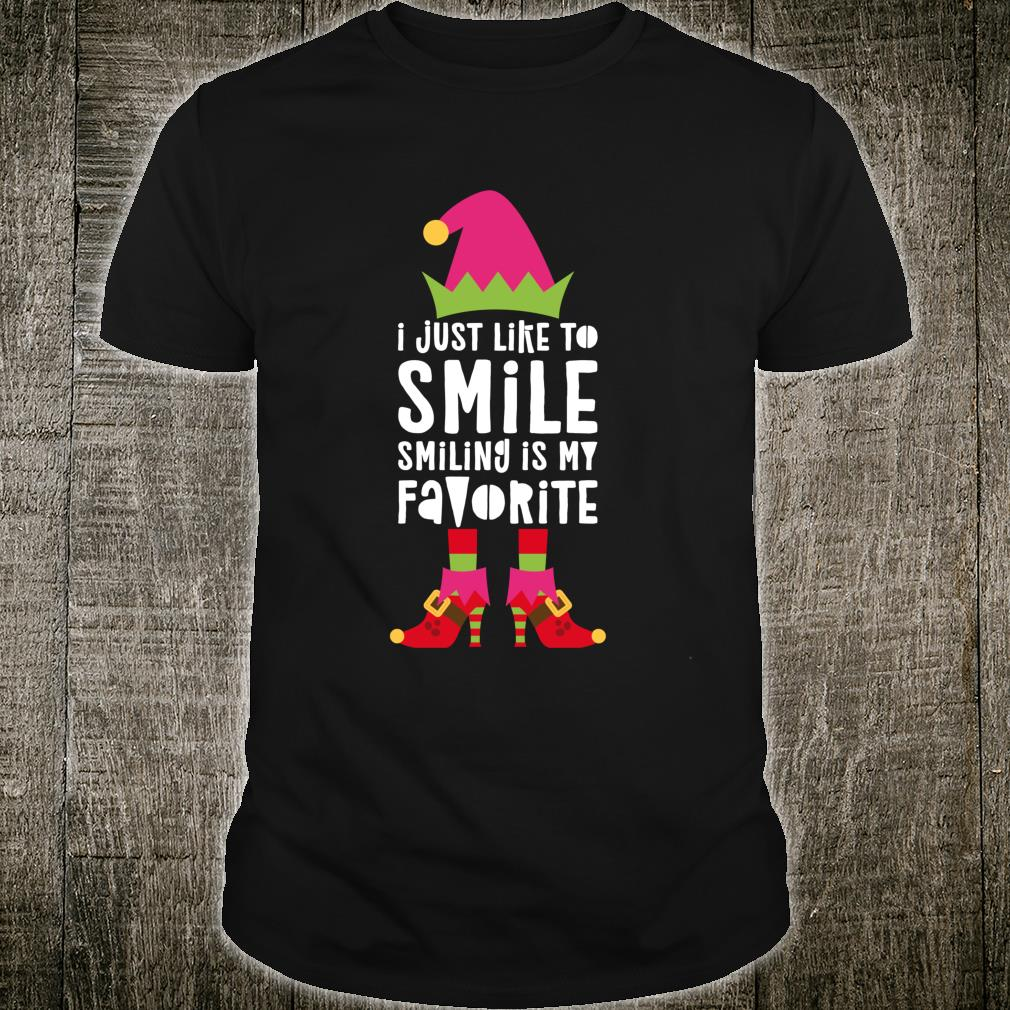 I Just Like to Smile Smiling Is My Favorite Shirt