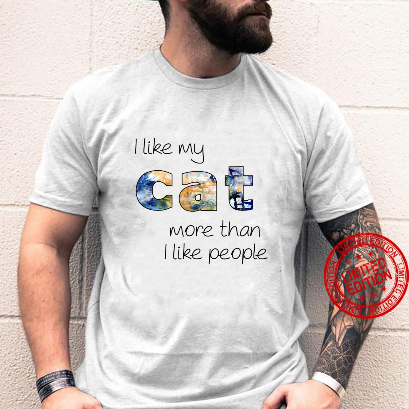 I Like Cat More Than I Like People Quote Love Animal Shirt