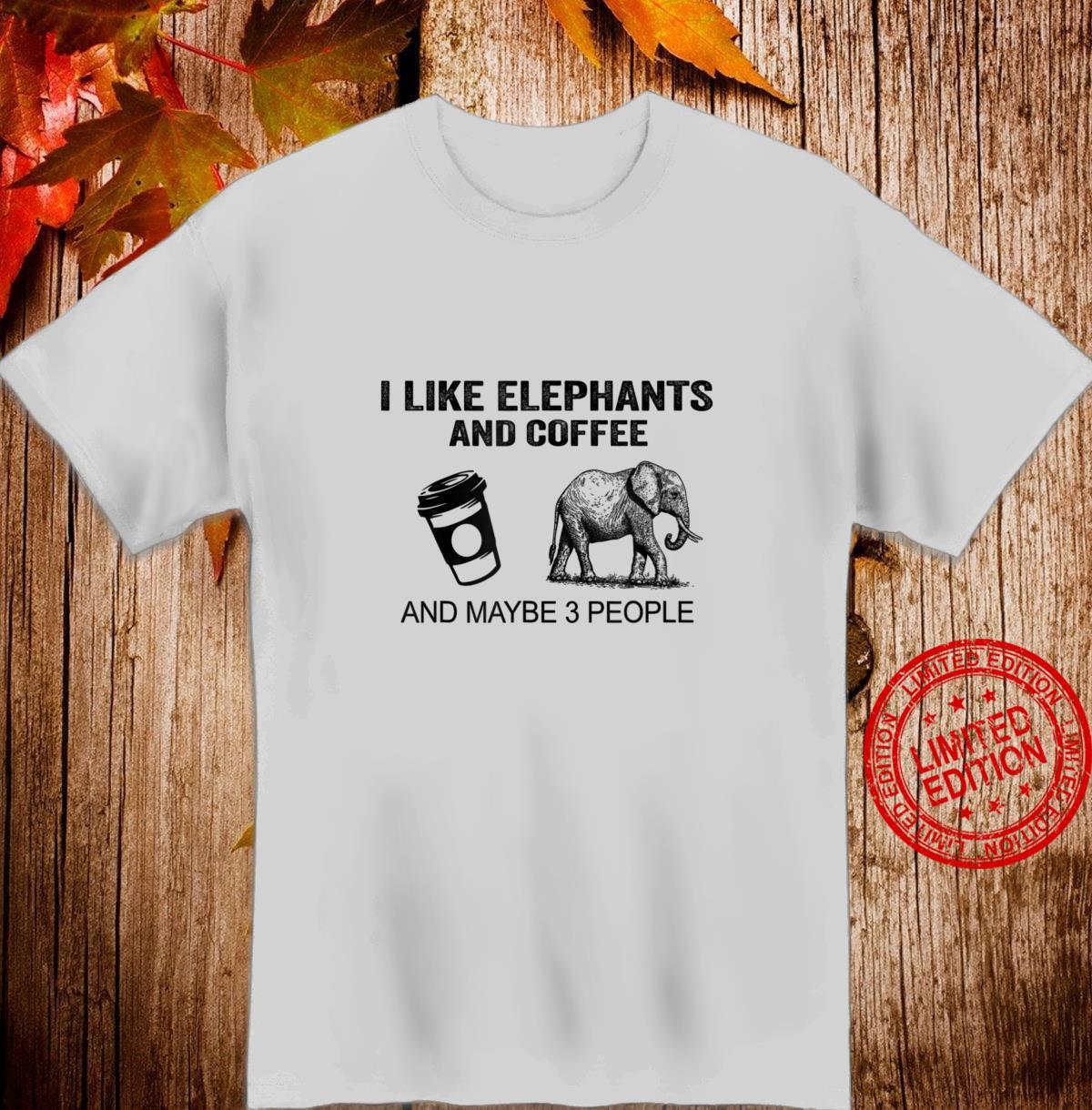 I Like Elephants And Coffee Coffee Shirt