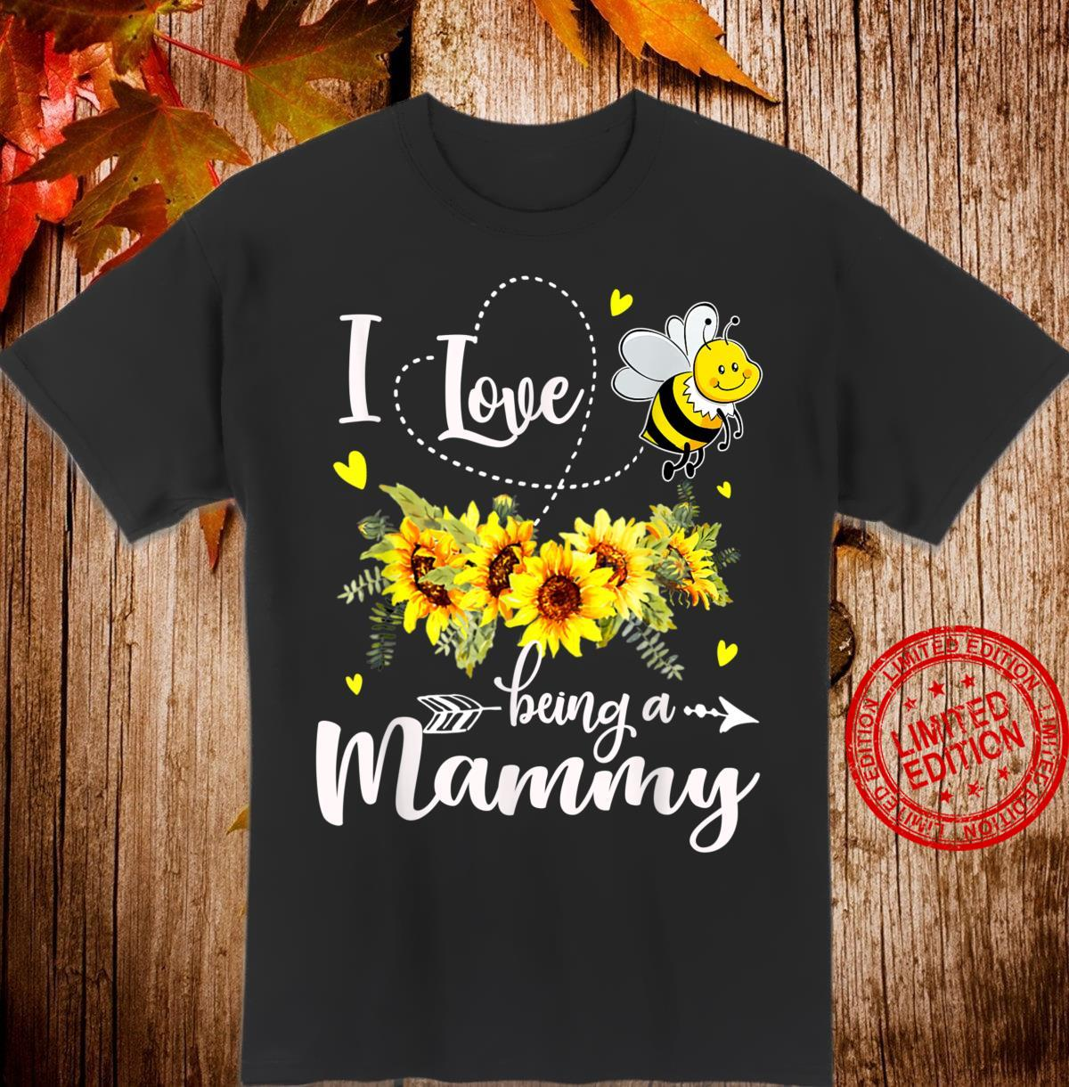 I Love Being A Mammy Sunflower And Bee Shirt