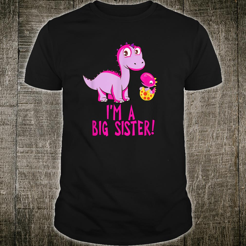 I'm A Big Sister with Dinosaurs Shirt