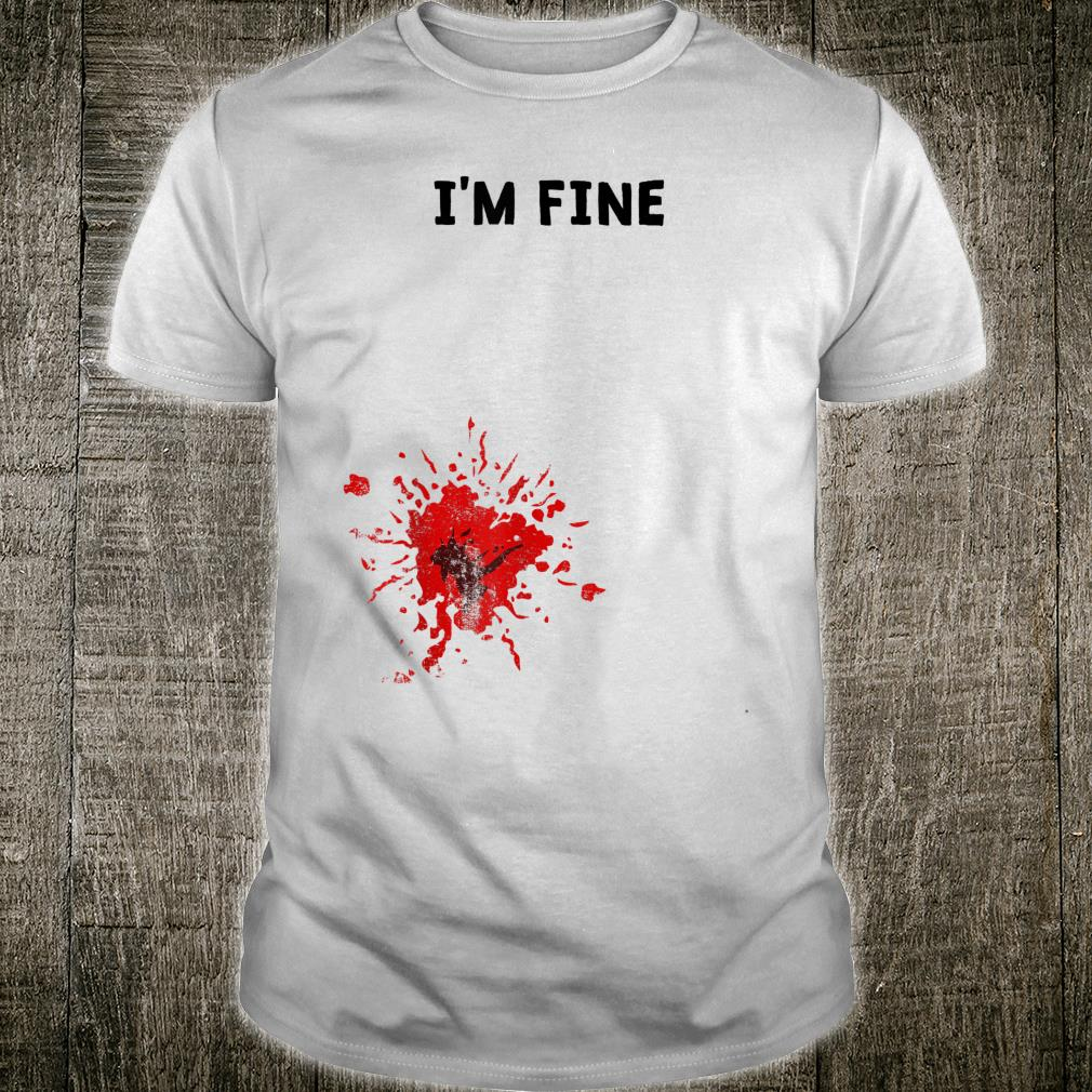 I'm Fine Blood Wound Halloween Shirt
