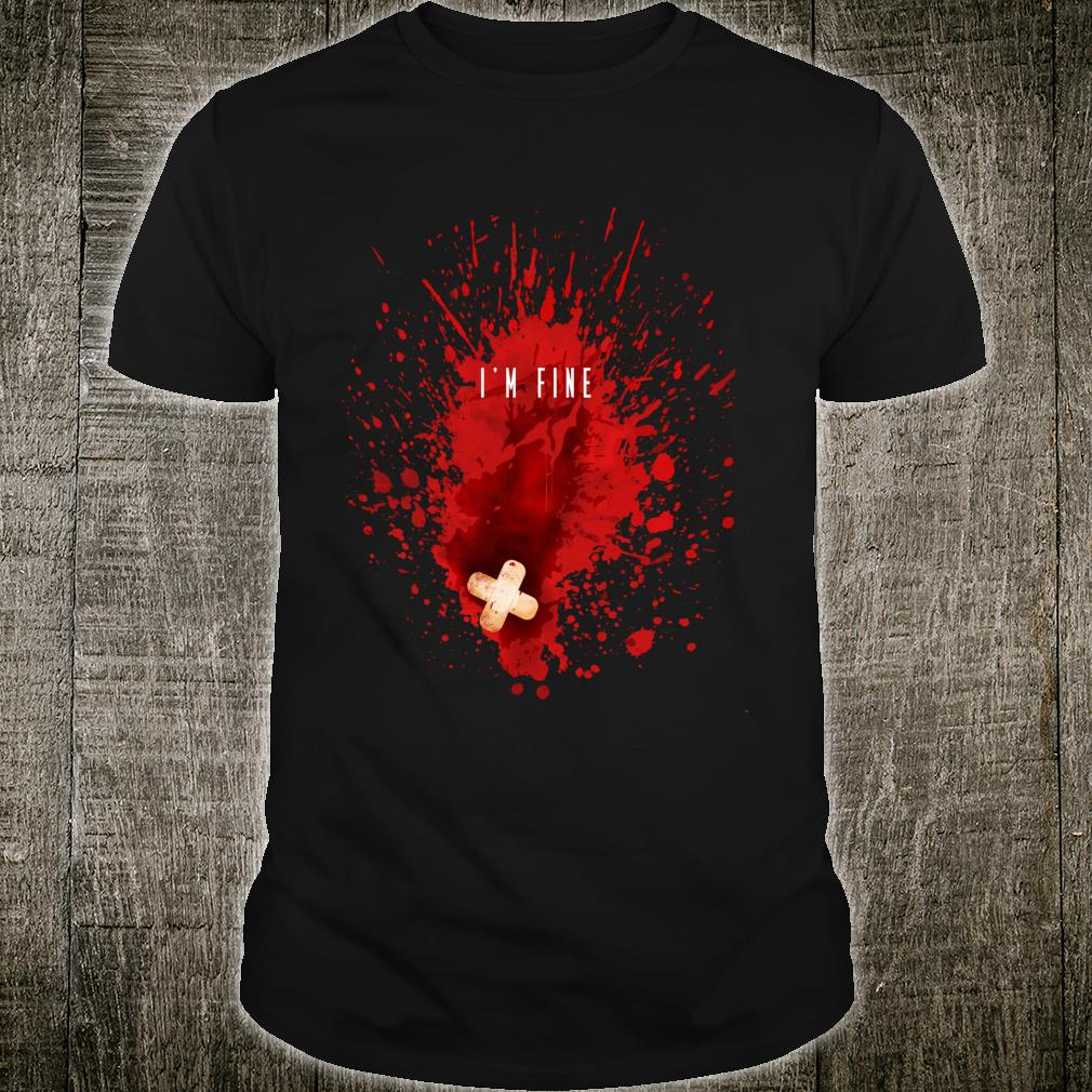 I'm Fine Bloody Blood Stain Shirt